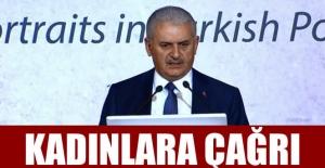 Başbakan Yıldırım'dan kadınlara çağrı