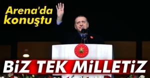 Cumhurbaşkanı Erdoğan: Biz tek milletiz