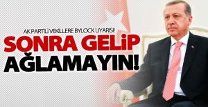 Erdoğan'dan AK Parti'li vekillere uyarı