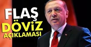 Erdoğan#039;dan flaş döviz açıklaması