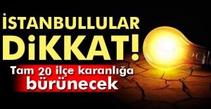 İstanbul#039;da 20 ilçede elektrik...
