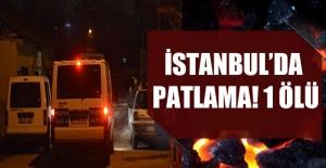 İstanbul'da patlama! 1 ölü