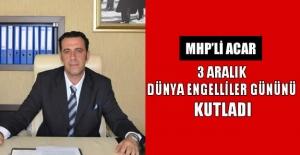 MHP'li Acar Dünya Engelliler Gününü Kutladı