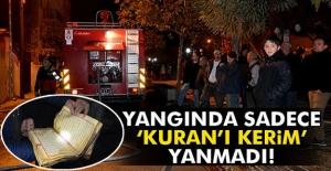 Yangında sadece 'Kuranı Kerim...