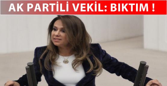 AK Parti'li Vekil: ''Bıktım''