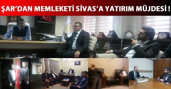 Şar'dan Memleketi Sivas'a Yatırım Müjdesi !