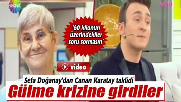 Sefa Doğanay'dan Canan Karatay taklidi